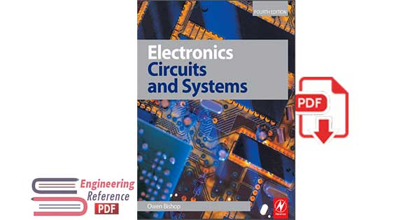 Electronics Circuits and Systems Fourth Edition by Owen Bishop