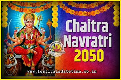 2050 Chaitra Navratri Pooja Date and Time, 2050 Navratri Calendar