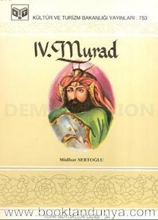Mithat Sertoğlu - IV. Murad (Türk büyükleri dizisi:34)