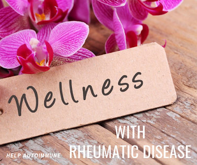 Wellness for a Life Well-lived, Even With Rheumatic Disease