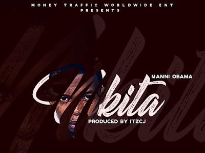 DOWNLOAD MP3: Manni Obama - Nikita (Prod. itzCJ Made it)