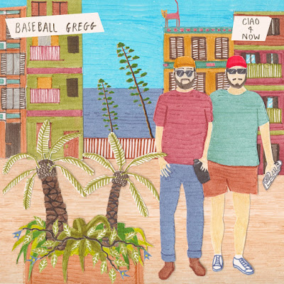 Baseball Gregg - 'Ciao For Now'