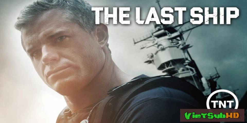 Phim Con Tàu Cuối Cùng (phần 4) Tập 10/10 VietSub HD   The Last Ship (season 4) 2017