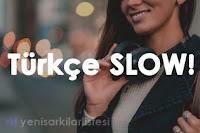 en güzel türkçe slow şarkılar