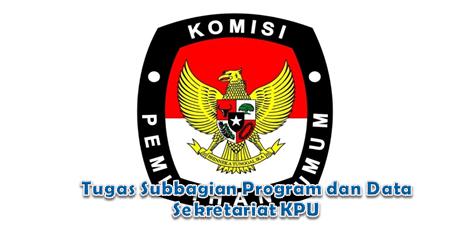 Tugas Subbagian Program dan Data Sekretariat KPU