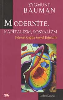 Zygmunt Bauman - Modernite, Kapitalizm, Sosyalizm (Küresel Çağda Sosyal Eşitsizlik)