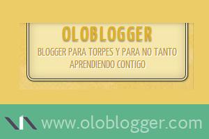Oloblogger, blog para empezar a aprender cómo usar Blogger