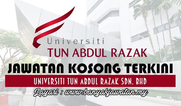 Jawatan Kosong Terkini 2017 di Universiti Tun Abdul Razak Sdn. Bhd