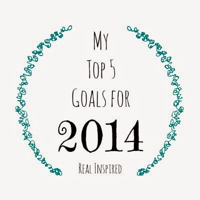January Review-My Top 5 Goals for 2014