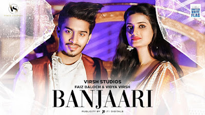 Presenting latest Hindi song Banjaari lyrics penned by Tuaha Jameel & sung by Shahzad Ali. Banjaari song features Faiz Baloch & Vidya Virsh