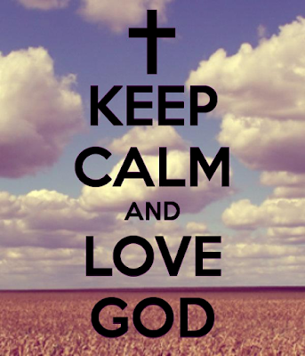 Keep Calm And Love God