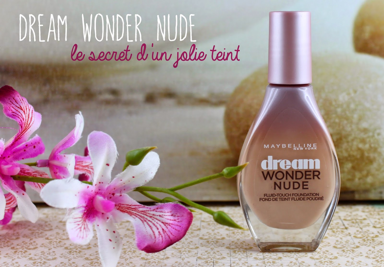 Dream Wonder Nude de Maybelline, le secret d'un jolie teint