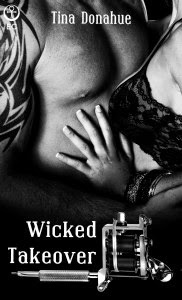 http://www.amazon.com/Wicked-Takeover-Tina-Donahue-ebook/dp/B00NU3PUB8/ref=sr_1_1?s=books&ie=UTF8&qid=1423721005&sr=1-1&keywords=wicked+takeover+Tina+Donahue