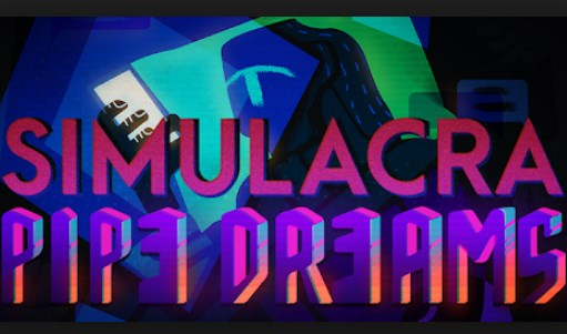 SIMULACRA: Pipe Dreams Apk Free on Android Game Download