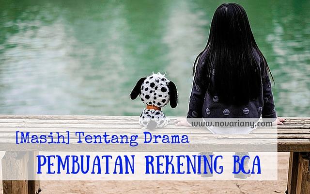 Drama Pembuatan Rekening BCA