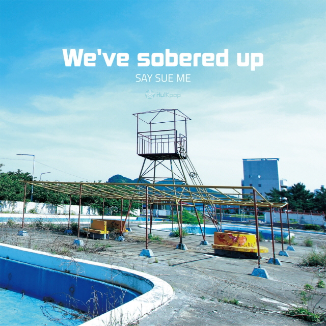 Say Sue Me – We`ve Sobered Up