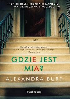 """""""Gdzie jest Mia?"""" Alexandra Burt"""