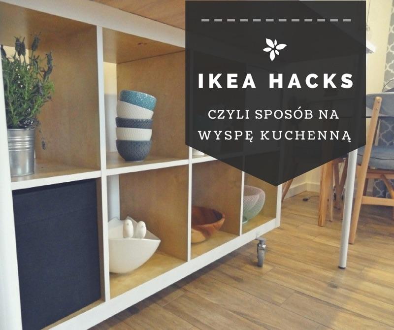 49metrów 10 Ikea Hacks Czyli Sposób Na Wyspę Kuchenną Za