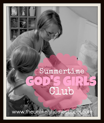 The Unlikely Homeschool:  God's Girls Club