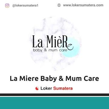 Lowongan Kerja Medan: La Miere Baby & Mum Care Mei 2021