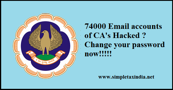 74000 Email accounts of CA's Hacked ?Change your password ...