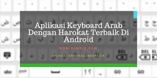 Aplikasi Keyboard Arab Dengan Harokat Terbaik Di Android