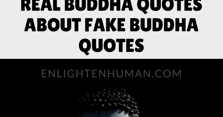 Real Buddha Quotes Cool Real Buddha Quotes About Fake Buddha Quotes  Enlighten Human