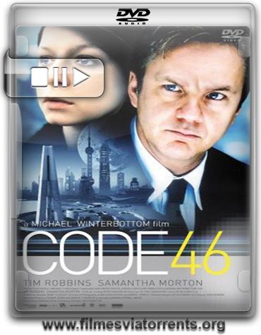 Código 46 (Code 46) Torrent - DVDRip Dublado (2003)