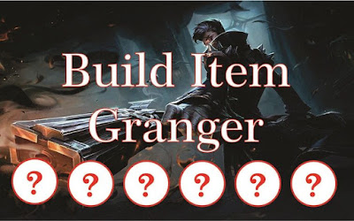 Build Item Granger Tersakit dan Terbaru 2020 Mobile Legends