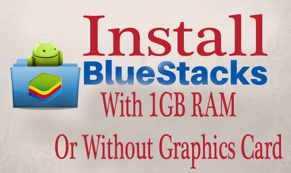 bluestack for 1gb ram