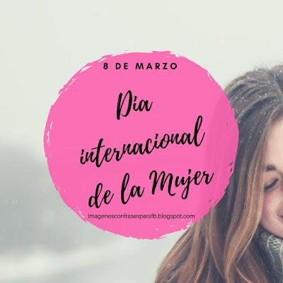 8 de Marzo Dia Internacional de la Mujer #DiaDeLaMujer