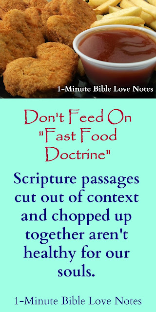 Don't ignore parts of Bible, Wendy's pieces parts, McDonalds chicken nuggets, Bible must be taken as whole