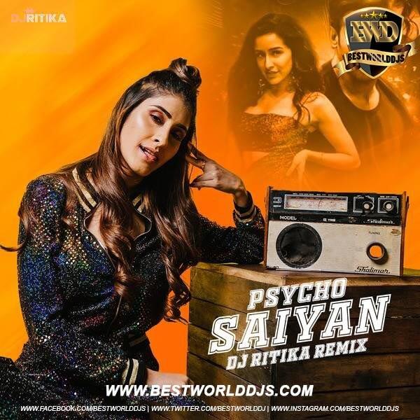 psycho Saiyaan Remix DJ Ritika