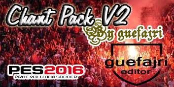 PES 2016 Guefajri Chant Pack V2