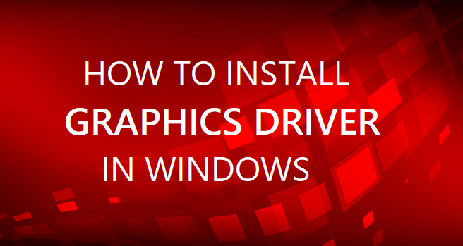 Install Graphics Card Driver