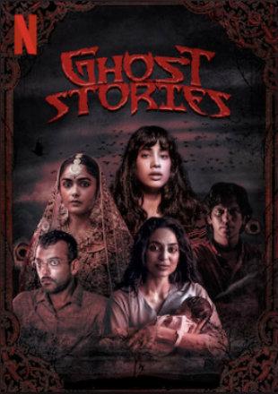 Ghost Stories 2020 HDRip 720p Dual Audio In Hindi English