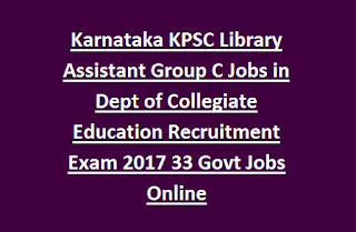 Karnataka KPSC Library Assistant Group C Jobs in Dept of Collegiate Education Recruitment Exam 2017 33 Govt Jobs Online