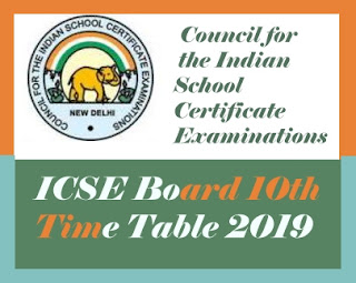 ICSE Board Time table 2019, ICSE Board Date Sheet 2019, ICSE Board Exam Time table 2019, ICSE 2019 Exam Time table