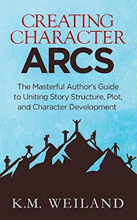 Creating Character Arcs: The Masterful Author's Guide to Uniting Story Structure, Plot, and Character Development (Helping Writers Become Authors Book 7) - a Writing Skills book by K.M. Weiland