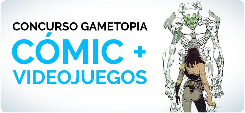 Concurso Gametopia Cómic + Videojuegos