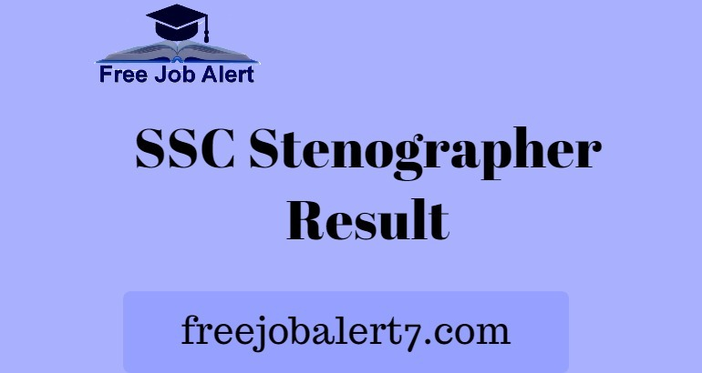 SSC Stenographer Result 2019, ssc.nic.in Steno Grade C & D Result Date Released