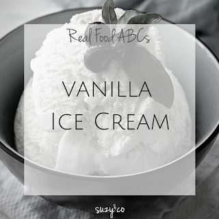 real food abcs - vanilla ice cream