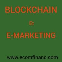L'effet de la technologie Blockchain sur l'E-marketing