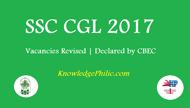 SSC CGL 2017 Vacancies Revised | Declared by CBEC