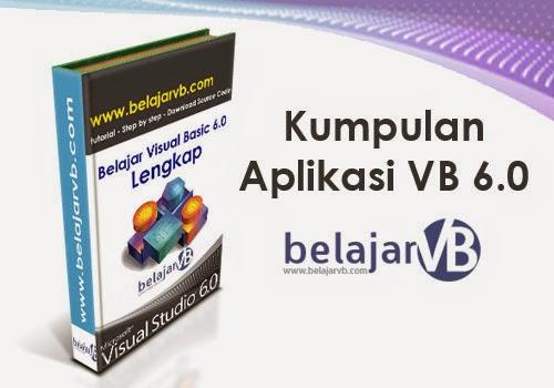 Kumpulan Aplikasi VB 6.0 | Contoh Aplikasi VB 6.0