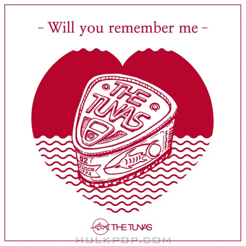 The Tunas – Will You Remember Me – Single
