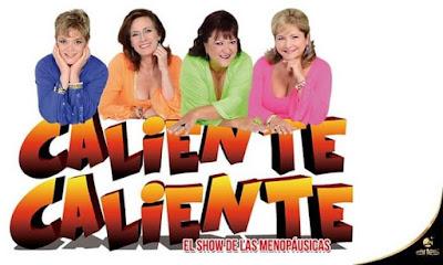 CALIENTE, CALIENTE: EL SHOW DE LAS MENOPÁUSICAS 1