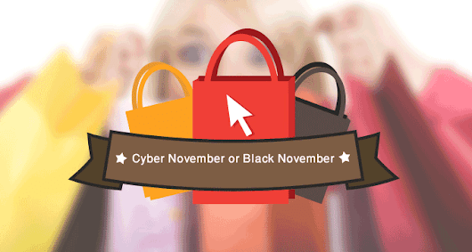 Say Hello To Cyber November or Black November: End Of Black Friday & Cyber Monday Era