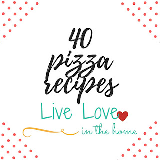 A collection of 40 Pizza Recipes / Dinner Ideas by Live Love in the Home