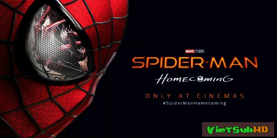 Phim Người Nhện: Về Nhà VietSub HD | Spider-man: Homecoming 2017